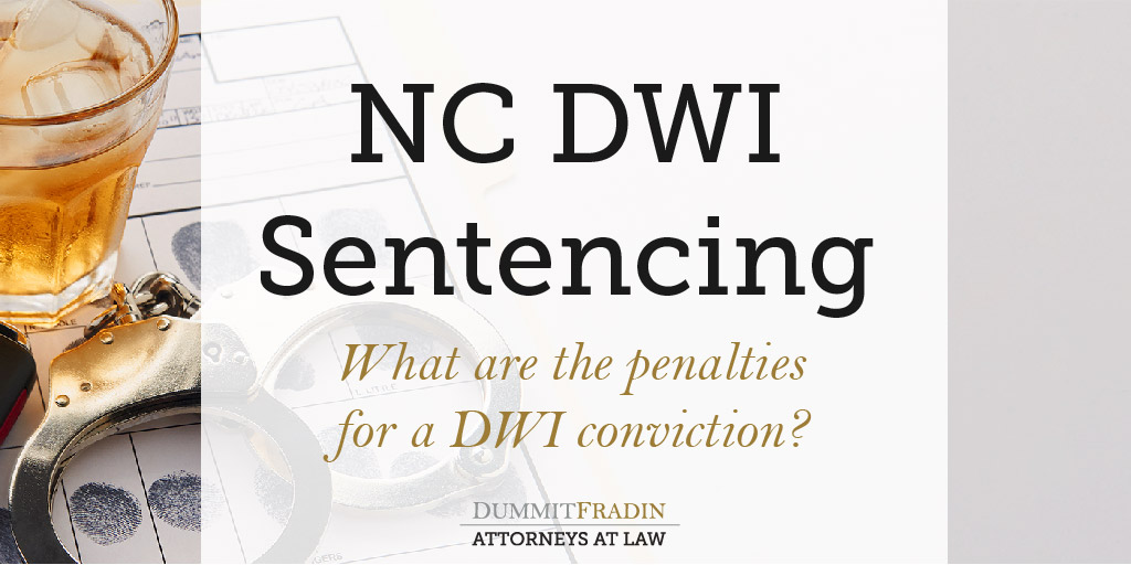 The 3 Types of NC DWI Sentencing Factors | Dummit Fradin